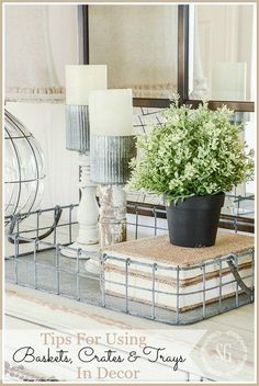 DECORATING WITH BASKETS, CRATES AND TRAYS- Lots of tips and easy inspiraiton for beautiful decorating