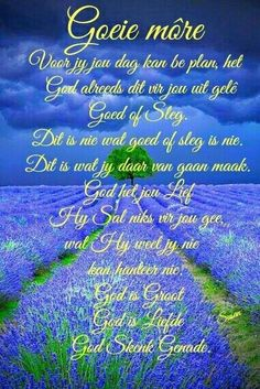 Evening Greetings, Good Morning Greetings, Good Morning Wishes, Day Wishes, Morning Inspirational Quotes, Morning Quotes, Beautiful Bible Quotes, Lekker Dag, Afrikaanse Quotes