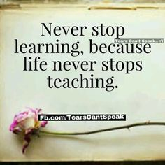 Never stop learning because life never stop teaching. Morning Greetings Quotes, Good Morning Quotes, Morning Sayings, Never Stop Learning Quotes, Amazing Quotes, Best Quotes, African American Quotes, Romantic Love Messages, Wit And Wisdom