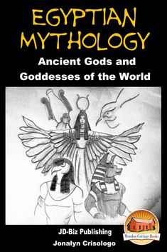 """Read """"Egyptian Mythology: Ancient Gods and Goddesses of the World"""" by Jonalyn Crisologo available from Rakuten Kobo. Egyptian Mythology - Ancient Gods and Goddesses of the World Table of Contents Introduction Ancient Egyptian Mythology: . Ancient Greece, Ancient Egypt, Ancient History, Egyptian Mythology, Egyptian Goddess, Story Of Jacob, European History, American History, Ties That Bind"""