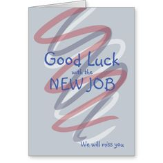 Shop Good Luck with the new job ribbons blue will miss Card created by andersondesignstudio. New Job Card, Pink Cards, Good Luck, Your Message, Ribbons, Birthday Cards, Greeting Cards, Messages, Templates