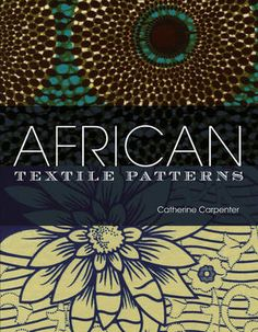 African Textile Patterns by Catherine Carpenter |