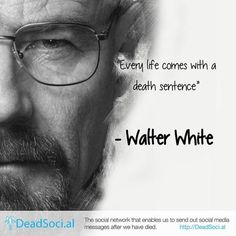 """Breaking Bad's Walter White - """"Every life comes with a death sentence. DeadSocial Quote card for the huge TV series Breaking Bad Quotes, Breaking Bad 3, Walter White, Movie Quotes, Funny Quotes, Life Quotes, Great Tv Shows, Por Tv, Six Feet Under"""