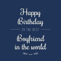 Best In The World boyfriend blue card with white text Happy Birthday Boyfriend, Best Boyfriend, Quotes, Cards, Blue, Quotations, Qoutes, Map, Playing Cards