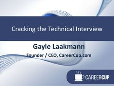 Cracking The Technical Interview by careercup via slideshare