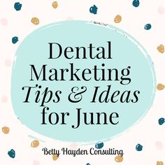 """Betty Hayden Consulting shares dental marketing ideas and tips to help make the month of June your best ever. """"Cruise on in for better dental health"""""""