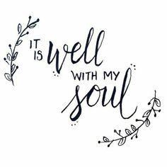 It is well witu my soul♡♡♡