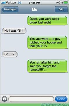funny texts dude you was drunk last night jokes - Google Search http://ibeebz.com
