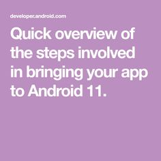 Quick overview of the steps involved in bringing your app to Android 11. List Of Behaviors, Aquarium Live Wallpaper, Android Developer, Behavior Change, Make A Plan, Peanut Butter Fudge, Open Source, Bring It On, App