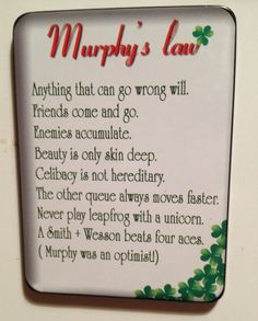 Anything that can go wrong will go wrong!  #murphyslaw #surname