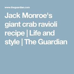 Jack Monroe's giant crab ravioli recipe | Life and style | The Guardian