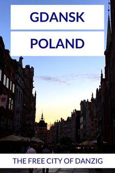 Gdansk, Poland - The Free City of Danzig - travelsandmore