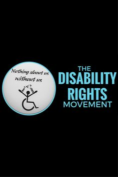 A Short History of The Disability Rights Movement, 1960-Present