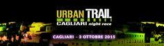 3° URBAN TRAIL NIGHT RACE – CAGLIARI – SABATO 3 OTTOBRE 2015