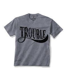 Gray 'Trouble' Tee - Toddler & Kids by Skip N' Whistle #zulily #zulilyfinds