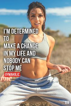 I'm determined to make a change in my life, and nobody can stop me. #Motivation #Fitspiration #Fitness