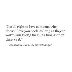Its alright to love someone who doesn't love you back...