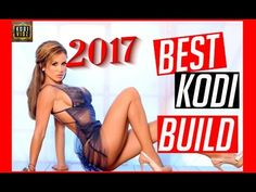 THE BEST KODI BUILD 2017! ALL THE NEW MOVIES IN THEATERS - YouTube