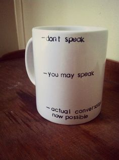 If I drank coffee, I'd have this mug but the writing would be in all caps.