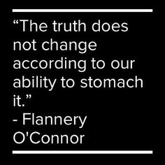One of my favorite Flannery O'Connor quotes.