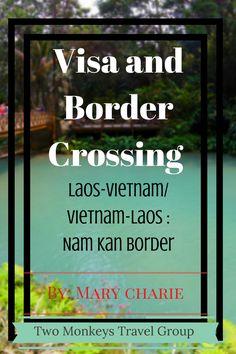 Visa and Border Crossing (Laos-Vietnam-Vietnam-Laos) - Nam Kan Border (scheduled via http://www.tailwindapp.com?utm_source=pinterest&utm_medium=twpin&utm_content=post79529447&utm_campaign=scheduler_attribution)