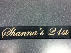 21st Birthday Sash for a Customer