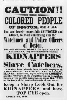 Warning Sign in Boston after passing the Fugitive Slave Law, 1851.