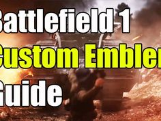 "Battlefield 1 Custom Emblem Guide ""How to get a Custom Emblem Battlefield Battlefield 4, Battlefield Hardline, Dead Rising, Lego Jurassic World, Advanced Warfare, Halo 5, Royalty Free Music, Black Ops, Destiny"