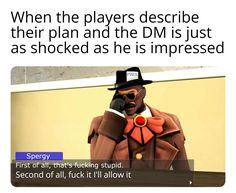 Dnd Funny, Stupid Funny Memes, Haha Funny, Hilarious, Dnd Stories, Dungeons And Dragons Memes, Dragon Memes, Funny As Hell, Laughter