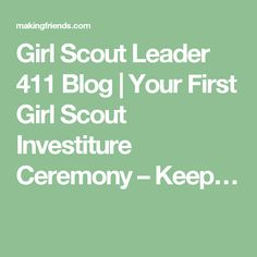 Girl Scout Leader 411 Blog | Your First Girl Scout Investiture Ceremony – Keep…