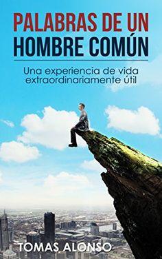 Palabras de un hombre común: Una experiencia de vida extr... https://www.amazon.com/dp/B06Y1KDB2R/ref=cm_sw_r_pi_dp_x_MEaczbE9HTEFT