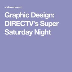 Graphic Design: DIRECTV's Super Saturday Night
