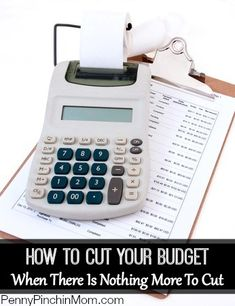 How To Cut Your Budget — When There Is Nothing Left To Cut Out www.pennypinchinmom.com  #budget #finances  #money