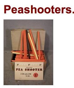 Pea shooters....