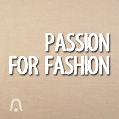PASSION FOR FASHION! #quotes #beallsflorida