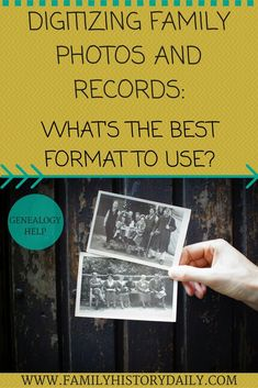 Digitizing family photos and records: What's the best format to use?