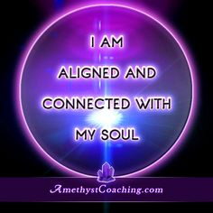 Today's Affirmation: I Am Aligned And Connected With My Soul #affirmation #coaching