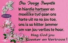 Birthday Wishes, Birthday Cards, Poetic Words, Deepest Sympathy, Afrikaans Quotes, Living Water, Condolences, Sympathy Cards, Pray