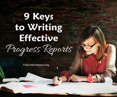 9 Keys to Writing Effective Progress Reports - trilliummontessori.org — trilliummontessori.org