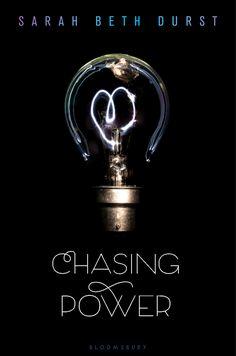Chasing Power – Sarah Beth Durst http://bloomsbury.com/us/chasing-power-9780802737557/