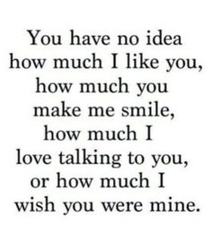 How much you make me smile.... everyday....