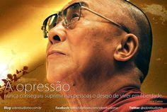 """Em apoio a campanha pela liberdade do Tibete: http://www.freetibet.org/ - """"A opressão nunca conseguiu suprimir nas pessoas o desejo de viver em liberdade."""" — Dalai Lama - Veja mais sobre Espiritualidade & Autoconhecimento no blog: http://sobrebudismo.com.br/"""
