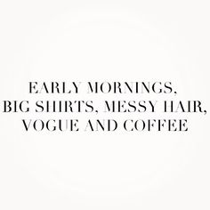 my ideal of a perfect morning (minus the coffee), and I definitely need more of those early mornings.