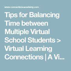 Tips for Balancing Time between Multiple Virtual School Students > Virtual Learning Connections   A Virtual School Blog by Connections Academy