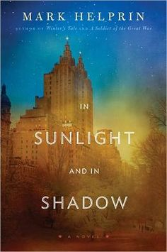 In Sunlight and in Shadow by Mark Helprin.  Post war New York, beginning of the Summer 1946 - love story, fighting spirit of WWII, hint of gangsters and the Staten Island Ferry.  I am a Mark Helprin fan.