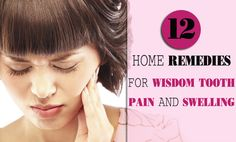 Here are top 12 home remedies for wisdom tooth pain using natural, easy-to-find ingredients relieve your wisdom tooth pain fast