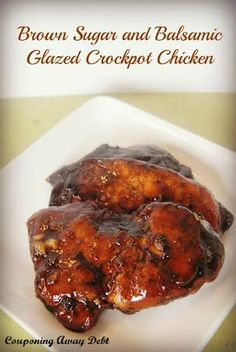 Brown Sugar and Balsamic Glazed Crock Pot Chicken - I'm putting this in the crock pot now!!! Yeah!