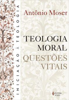 Teologia moral: Questões vitais