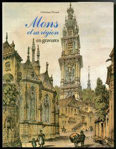 PIÉRARD Christiane. Mons et sa région en gravures.  Liège, Desoer-Gamma, 1982.