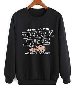 Dark Side Sweatshirt DAP - Cool Shirts - Ideas of Cool Shirts - Funny Sweatshirts, Funny Shirts, Tee Shirts, Cool Hoodies, Funny Outfits, Cool Outfits, Jugend Mode Outfits, Sarcastic Shirts, Funny Sweaters